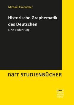 Historische Graphematik des Deutschen von Elmentaler,  Michael