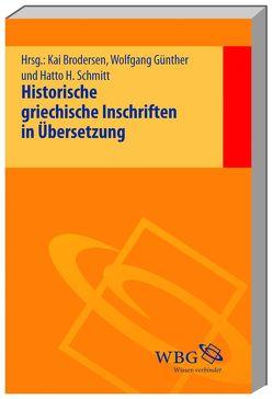 Historische griechische Inschriften von Brodersen,  Kai, Günther,  Wolfgang, Schmitt,  Hatto H