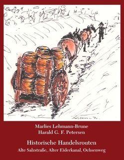 Historische Handelsrouten von Lehmann-Brune,  Marlies, Petersen Harald G. F.,  Petersen