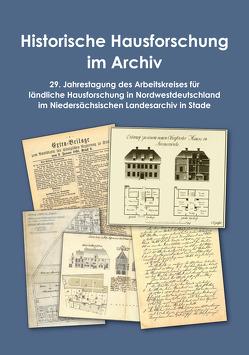 Historische Hausforschung im Archiv von Dörfler,  Wolfgang, Gahde,  Robert, Knoop,  Luise