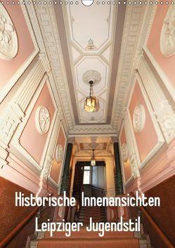 Historische Innenansichten – Leipziger Jugendstil (Wandkalender 2018 DIN A3 hoch) von Lantzsch,  Katrin
