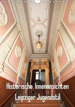 Historische Innenansichten – Leipziger Jugendstil (Wandkalender 2018 DIN A4 hoch) von Lantzsch,  Katrin