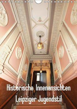 Historische Innenansichten – Leipziger Jugendstil (Wandkalender 2019 DIN A4 hoch) von Lantzsch,  Katrin
