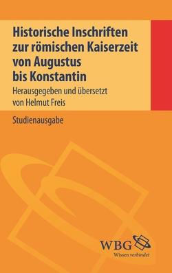 Historische Inschriften zur römischen Kaiserzeit von Freis,  Helmut