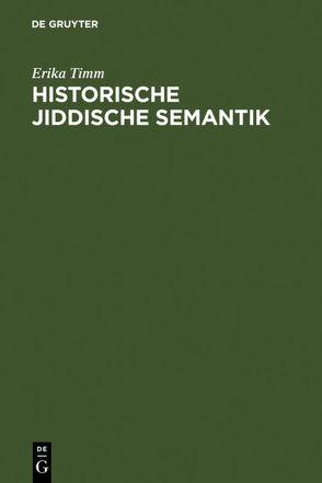 Historische jiddische Semantik von Beckmann,  Gustav Adolf, Timm,  Erika
