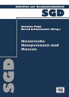 Historische Kompetenzen und Museen von Popp,  Susanne, Schönemann,  Bernd