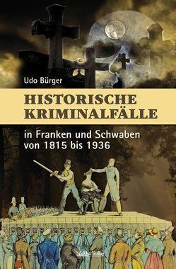 Historische Kriminalfälle von Bürger,  Udo