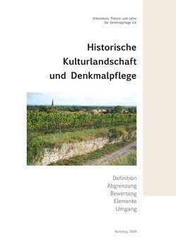 Historische Kulturlandschaft und Denkmalpflege von Franz,  Birgit, Hubel,  Achim