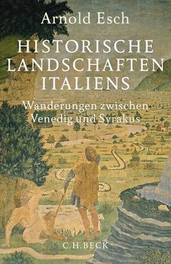 Historische Landschaften Italiens von Esch,  Arnold
