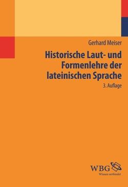 Historische Laut- und Formenlehre der lateinischen Sprache von Meiser,  Gerhard