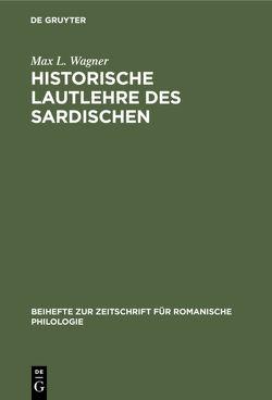 Historische Lautlehre des Sardischen von Wagner,  Max L.