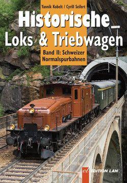 Historische Loks & Triebwagen – Normalspur von Kobelt,  Yannik, Seifert,  Cyrill