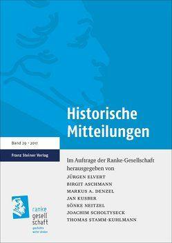 Historische Mitteilungen 29 (2017) von Aschmann,  Birgit, Conrad,  Benjamin, Denzel,  Markus A., Elvert,  Jürgen, Kusber,  Jan, Neitzel,  Sönke, Raasch,  Markus, Scholtyseck,  Joachim, Stamm-Kuhlmann,  Thomas