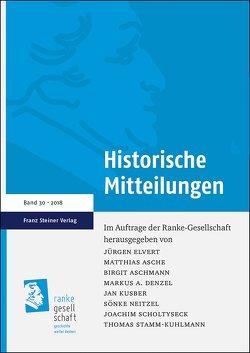 Historische Mitteilungen 30 (2018) von Aschmann,  Birgit, Denzel,  Markus A., Elvert,  Jürgen, Kusber,  Jan, Neitzel,  Sönke, Scholtyseck,  Joachim, Stamm-Kuhlmann,  Thomas
