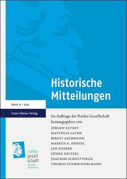 Historische Mitteilungen 31 (2019) von Asche,  Matthias, Aschmann,  Birgit, Denzel,  Markus A., Elvert,  Jürgen, Kusber,  Jan, Neitzel,  Sönke, Scholtyseck,  Joachim, Stamm-Kuhlmann,  Thomas