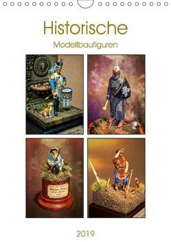 Historische Modellbaufiguren 2019 (Wandkalender 2019 DIN A4 hoch) von Hebgen,  Peter