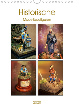 Historische Modellbaufiguren 2020 (Wandkalender 2020 DIN A4 hoch) von Hebgen,  Peter
