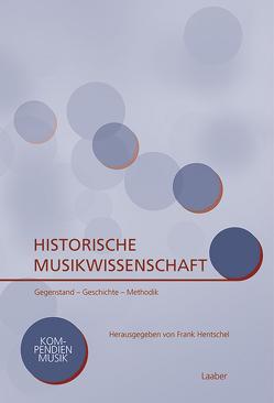 Historische Musikwissenschaft von Hentschel,  Frank