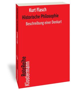 Historische Philosophie von Flasch,  Kurt
