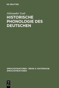 Historische Phonologie des Deutschen von Szulc,  Aleksander