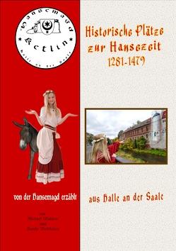 Historische Plätze zur Hansezeit von Waldow,  Michael, Wohlleben,  Sandy