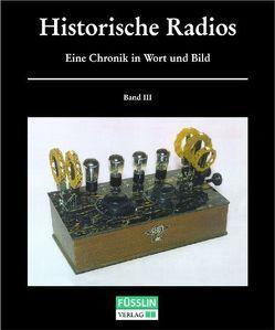 Historische Radios. Eine Chronik in Wort und Bild von Abele,  Günter F