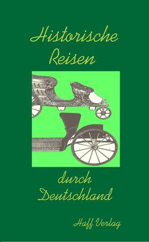 Historische Reisen durch Deutschland von Deya,  Hannelore