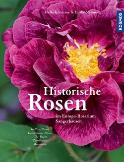 Historische Rosen von Brumme,  Hella, Vemmer,  Eilike