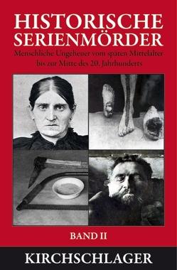 Historische Serienmörder II von Horn,  Michael, Klages,  Petra, Krueger,  Wolfgang
