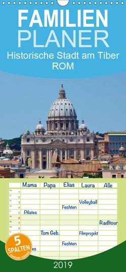 Historische Stadt am Tiber ROM – Familienplaner hoch (Wandkalender 2019 , 21 cm x 45 cm, hoch) von Viola,  Melanie