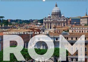 Historische Stadt am Tiber ROM (Wandkalender 2018 DIN A2 quer) von Viola,  Melanie