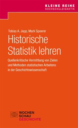 Historische Statistik lehren von Jopp,  Tobias A., Spoerer,  Mark