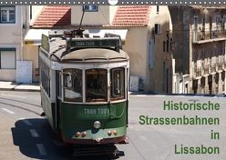 Historische Straßenbahnen in Lissabon (Wandkalender 2018 DIN A3 quer) von Atlantismedia,  k.A.