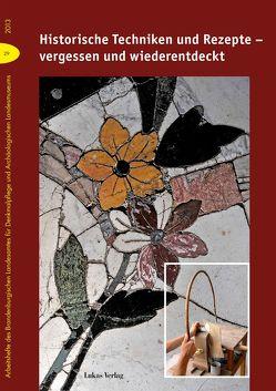 Historische Techniken und Rezepte – vergessen und wiederentdeckt von Drachenberg,  Thomas