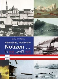 Historische, technische Notizen … von Malnig,  Helmut W.