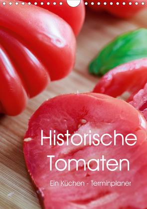 Historische Tomaten – Ein Küchen Terminplaner (Wandkalender 2021 DIN A4 hoch) von Meyer,  Dieter
