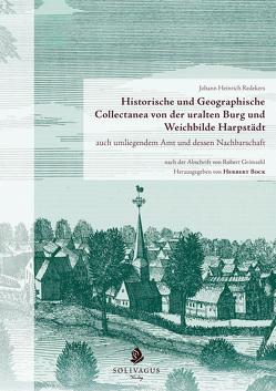 Historische und Geographische Collectanea von der uralten Burg und Weichbilde Harpstädt auch umliegendem Amt und dessen Nachbarschaft nach der Abschrift von Robert Grimsehl von Bock,  Herbert