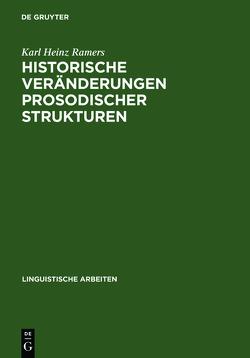 Historische Veränderungen prosodischer Strukturen von Ramers,  Karl Heinz