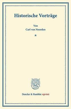 Historische Vorträge. von Maurenbrecher,  Wilhelm, Noorden,  Carl von