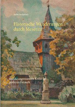 Historische Wanderungen durch Meseritz von Großpietsch,  Steffen