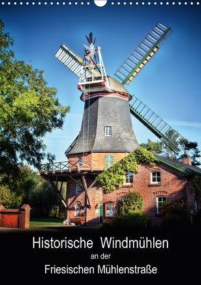 Historische Windmühlen an der Friesischen Mühlenstraße / Geburtstagsplaner (Wandkalender 2018 DIN A3 hoch) von Roder,  Peter