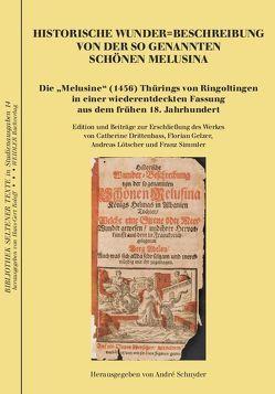 Historische Wunder=Beschreibung von der so genannten Schönen Melusina von Ringoltingen,  Thüring von, Schnyder,  André