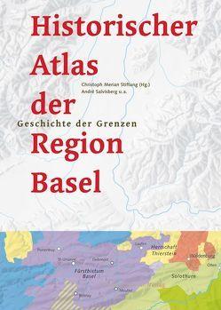Historischer Atlas der Region Basel von Salvisberg,  André