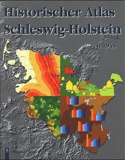 Historischer Atlas Schleswig-Holstein seit 1945, Band 1 von Achenbach,  Hermann, Dege,  Eckhart, Lange,  Ulrich, Momsen,  Ingwer E