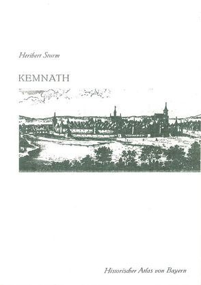Historischer Atlas von Bayern, Band 40: Kemnath von Sturm,  Heribert