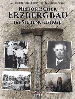 Historischer Erzbergbau im Siebengebirge von Kieß,  Christian