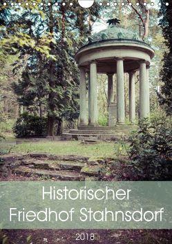 Historischer Friedhof Stahnsdorf (Wandkalender 2018 DIN A4 hoch) von Rasche,  Marlen