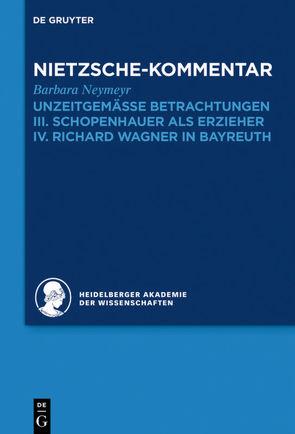 """Historischer und kritischer Kommentar zu Friedrich Nietzsches Werken / Kommentar zu Nietzsches """"Unzeitgemässen Betrachtungen"""" von Neymeyr,  Barbara"""