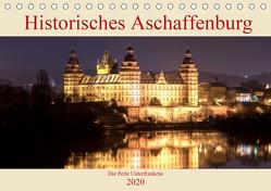 Historisches Aschaffenburg – Die Perle Unterfrankens (Tischkalender 2020 DIN A5 quer) von Robert,  Boris