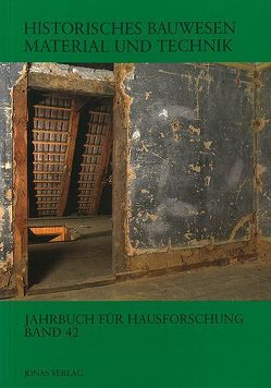 Historisches Bauwesen Material und Technik von de Vries,  Dirk J., Freckmann,  Klaus, Grossmann,  G Ulrich, Klein,  Ulrich